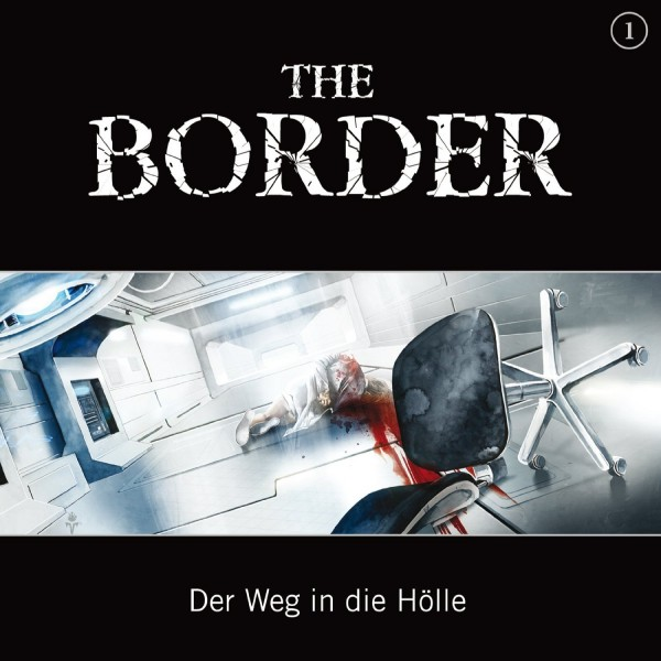 The Border 1 - Der Weg in die Hölle