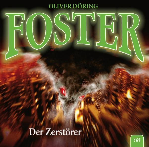 Foster 08 – Der Zerstörer - 1CD