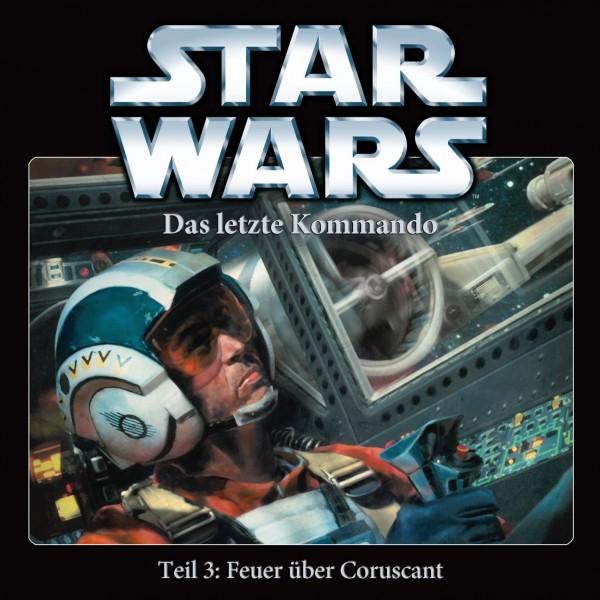 Star Wars - Das letzte Kommando - Teil 3 - Feuer über Coruscant