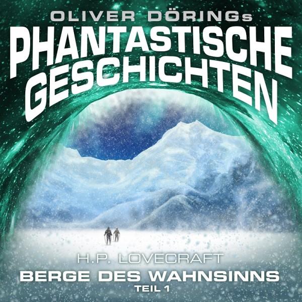 Phantastische Geschichten: Berge des Wahnsinns, Teil 1 - 1CD