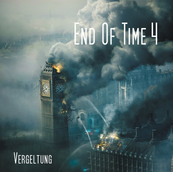 End of Time 4 - Vergeltung
