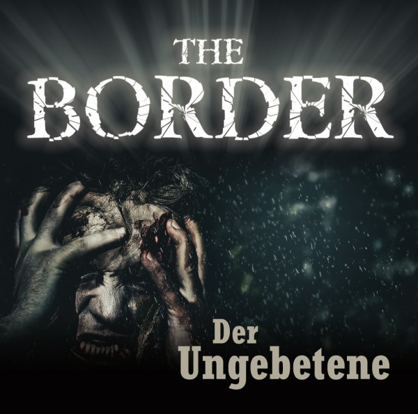 The Border 3 - Der Ungebetene