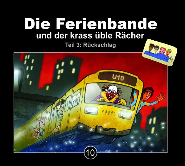 Die Ferienbande: Die Ferienbande und der krass üble Rächer- Folge 10 (Teil 3: Rückschlag) - Download