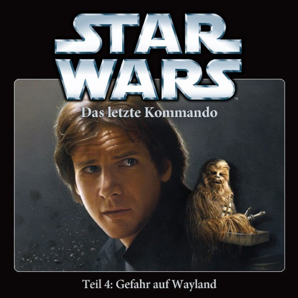 Star Wars - Das letzte Kommando - Teil 4 - Gefahr auf Wayland