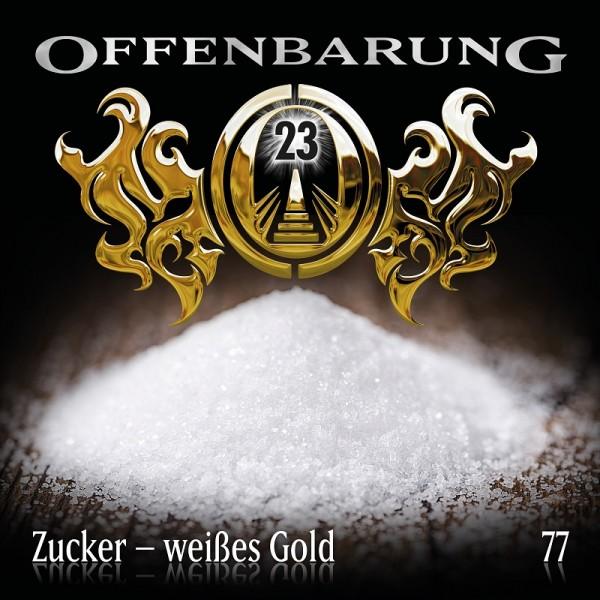 Offenbarung 23 Folge 77 - Zucker-weißes Gold - Download