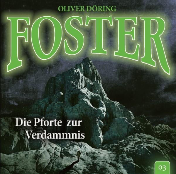 Foster 03 - Die Pforte zur Verdammnis - Download