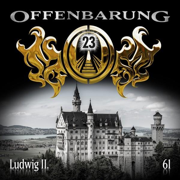 Offenbarung 23 Folge 61 - Ludwig II. - Download