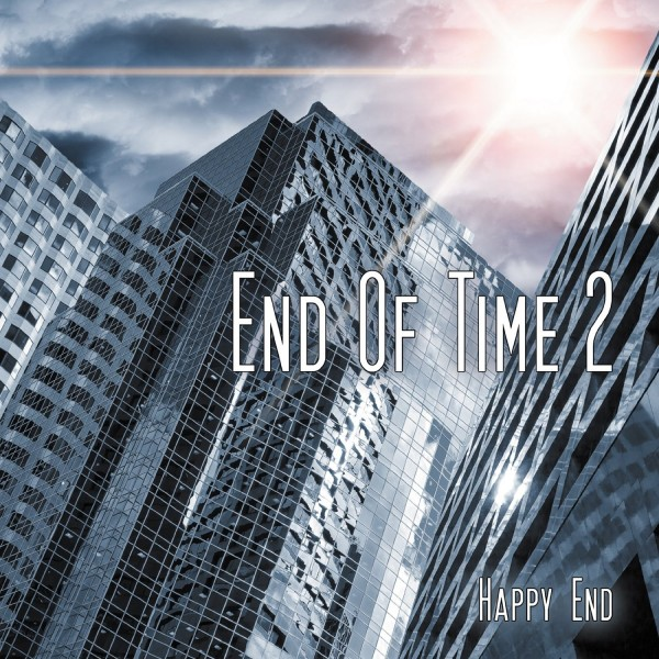 End of Time 2 - Happy End