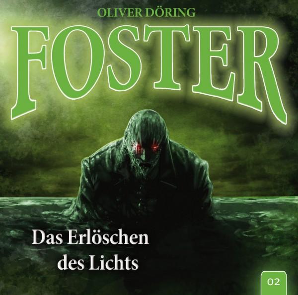 Foster 02 - Das Erlöschen des Lichts - 1CD